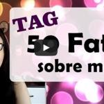 TAG: 50 fatos sobre mim!