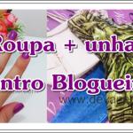 Roupa + unha: Encontro Blogueira sa