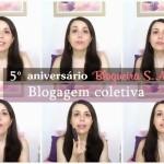 5° aniversário do Blogueira SA