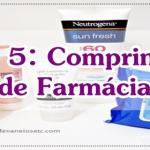 TOP 5: Comprinhas de Farmácia