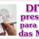 DIY: Ideia de presente para o dia das mães