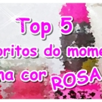 Top 5: Produtos aleatórios na cor rosa