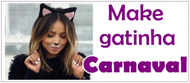 maquiagem gato make gatinha para o carnaval. devaneiosetc