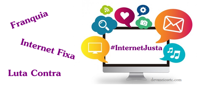 movimento por uma internet justa #internetjusta por devaeios etc pris moraes
