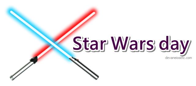 Star Wars day devaneios etc