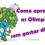 Diversão nos jogos olímpicos mesmo sem ingresso!