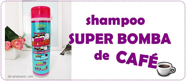 shampoo super bomba de café embelleze por devaneios etc pris moraes