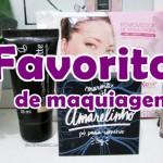 Maquiagens favoritas e baratinhas!