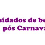 Cuidados de beleza pós Carnaval