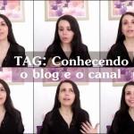TAG: Conhecendo o blog e o canal !