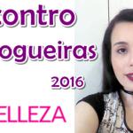 1° encontro de blogueiras Rio Belleza / 2016